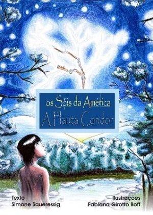 """""""Os Sóis da América"""" vol.2 - """"A Flauta Condor"""""""