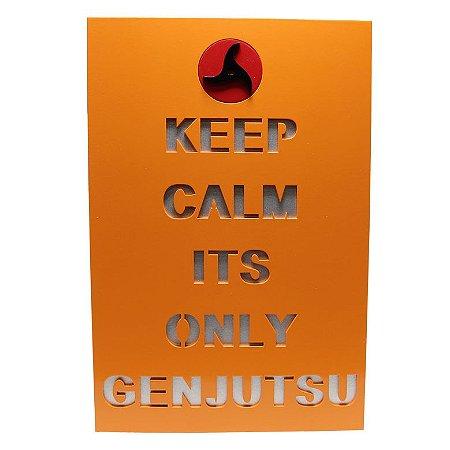 Quadro em Relevo Keep Calm Genjutsu - Naruto