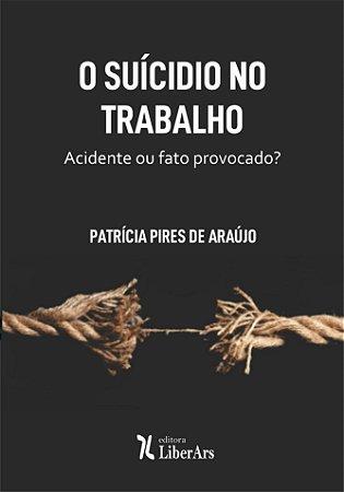 Suicídio no Trabalho, O – Acidente ou fato provocado?