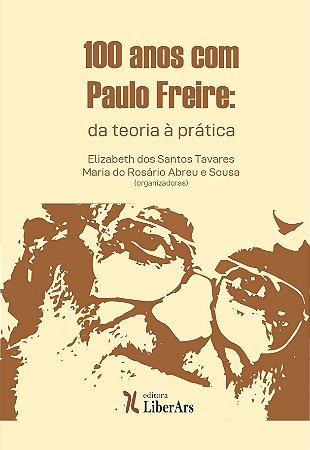 100 anos com Paulo Freire: da teoria à prática
