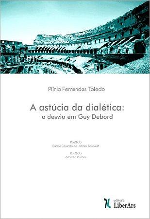 Astúcia da dialética: o desvio em Guy Debord, A