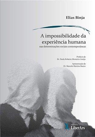 Impossibilidade da experiência humana nas determinações sociais contemporâneas, A