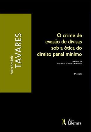 Crime de evasão de divisas sob a ótica do direito penal mínimo, O
