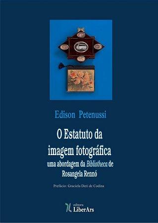 O estatuto da imagem fotográfica : uma abordagem da Bibliotheca de Rosangela Rennó