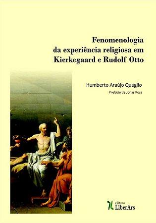 Fenomenologia da experiência religiosa em Kierkegaard e Rudolf Otto
