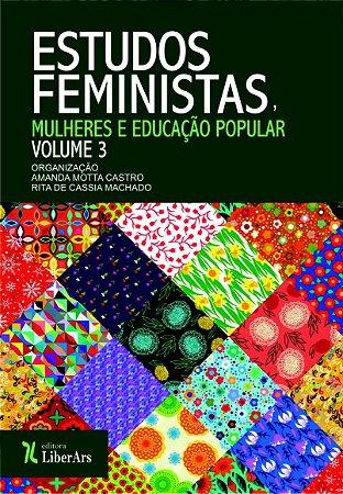 Estudos Feministas - Mulheres e Educação Popular - volume 3