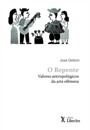 Repente: valores antropológicos da arte efêmera, O