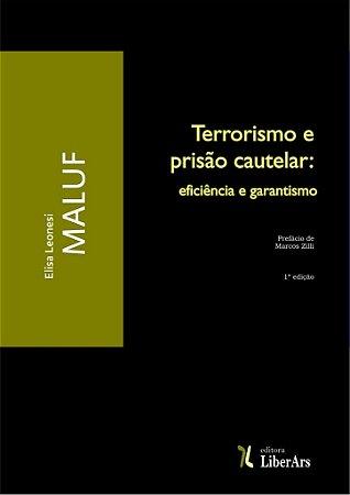 Terrorismo e prisão cautelar: eficiência e garantismo