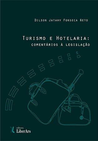Turismo e Hotelaria: comentários à legislação