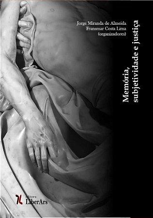 Memória, subjetividade e justiça