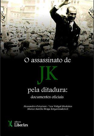 Assassinato de JK pela Ditadura: documentos oficiais, O - Volume único