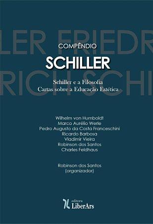 Compêndio Schiller - Schiller e a Filosofia: Cartas sobre a Educação Estética