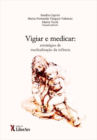 Vigiar e medicar: estratégias de medicalização da infância