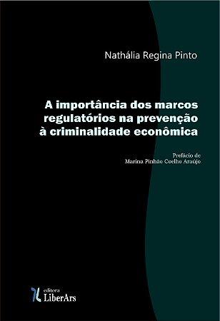 Importância dos marcos regulatórios na prevenção à criminalidade econômica, A