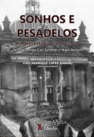 Sonhos e pesadelos da democracia em Weimar: tensões entre Carl Schmitt e Hans Kelsen