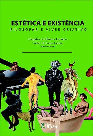 Estética e Existência: Filosofar e viver criativo