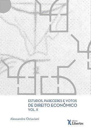 Estudos, pareceres e votos de direito economico - vol.2