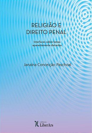 Religião e direito penal: interfaces sobre temas aparentemente distantes