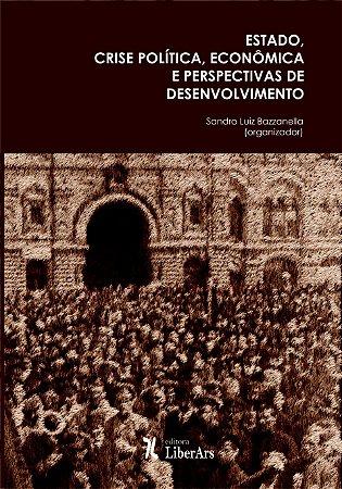 Estado, Crise política, econômica e perspectivas do desenvolvimento
