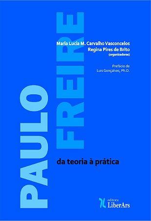 Paulo Freire: da teoria à prática