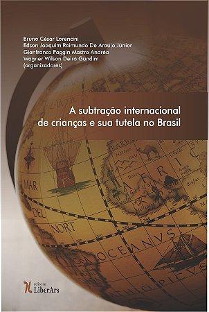 Subtração internacional de crianças e sua tutela no brasil, A