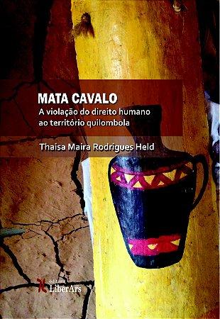 Mata Cavalo: a violação do direito humano ao território quilombola