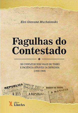 Fagulhas do Contestado: os conflitos nos vales do Timbó e Paciência através da imprensa (1900-1908)