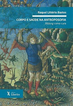 Corpo e saúde na antroposofia: bildung como cura