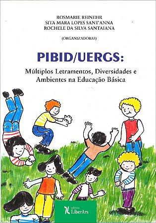 PRÉ-VENDA - PIBID / UERGS - múltiplos letramentos, diversidades e ambientes na educação básica