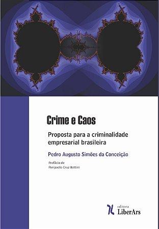 Crime e Caos: proposta para a criminalidade empresarial brasileira