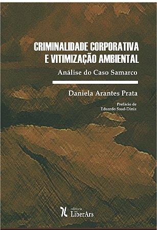 Criminalidade corporativa e vitimização ambiental: análise do caso Samarco