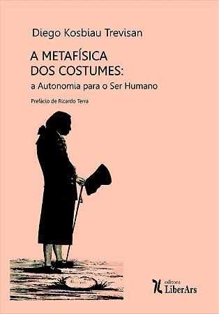Metafisica dos Costumes, A: a autonomia para o ser humano