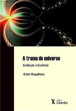 Trama do universo, A - evolução e euritmia