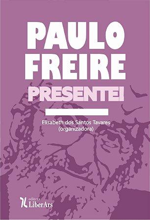 Paulo Freire. Presente!