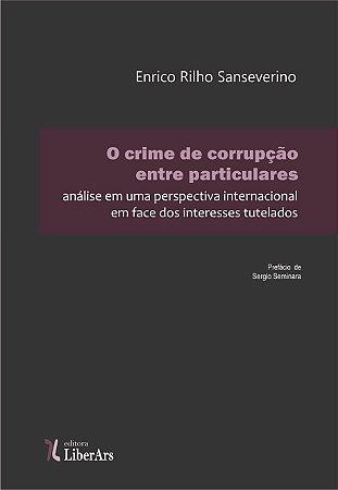 Crime de corrupção entre particulares, O: análise em uma perspectiva internacional em face dos interessados tutelados