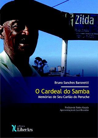 Cardeal do Samba, O: Memórias do Seu Carlão do Peruche