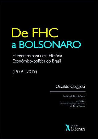 De FHC a Bolsonaro - Elementos para uma História Econômico-Política do Brasil (1979 - 2019)