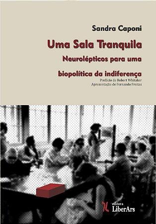 Uma sala tranquila - Neurolépticos para uma biopolítica da indiferença