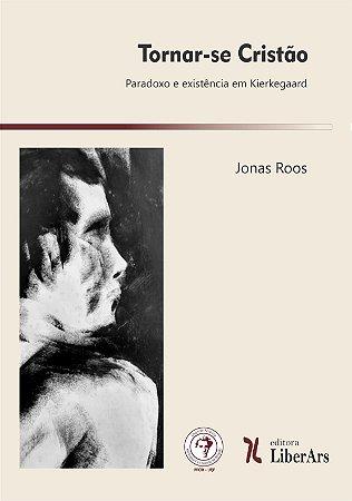 Tornar-se cristão: paradoxo e existência em Kierkegaard