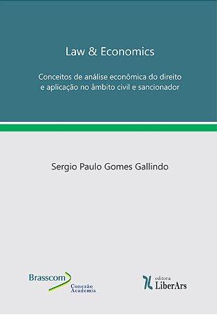 Law & Economics: Conceitos de análise econômica do direito e aplicação no âmbito civil e sancionador