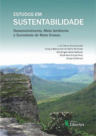 Estudos em sustentabilidade: desenvolvimento, meio ambiente e sociedade de Mato Grosso