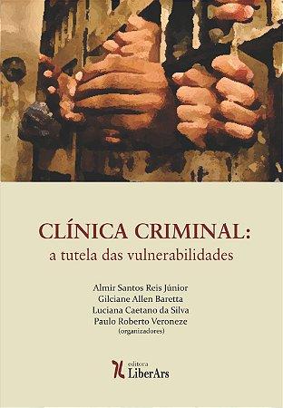 Clinica Criminal: a tutela das vulnerabilidades