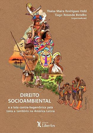 Direito socioambiental e a luta contra-hegemônica pela terra e território na América Latina