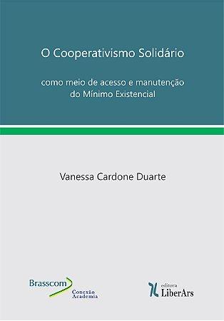 O cooperativismo Solidário como meio de acesso e manutenção do mínimo existencial