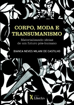 Corpo, moda e transumanismo: materializando ideias de um futuro pós-humano