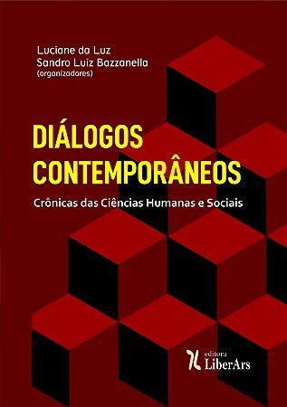 PRÉ-VENDA - Diálogos contemporâneos - crônicas das ciências humanas e sociais