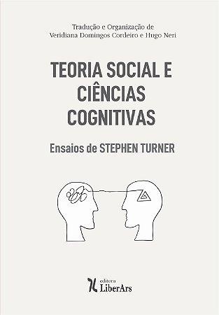 Teoria Social e Ciências Cognitivas: ensaios de Stephen Turner