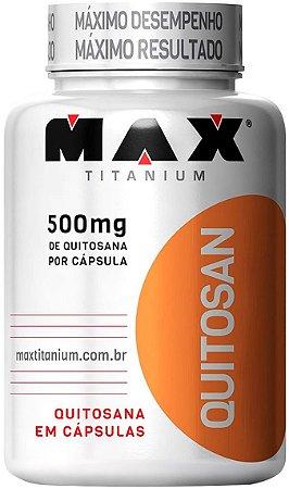 QUITOSAN (120caps) - MAX TITANIUM