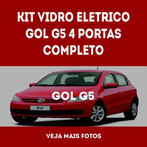 Kit Vidro Eletrico Gol G5 4 Portas Completo