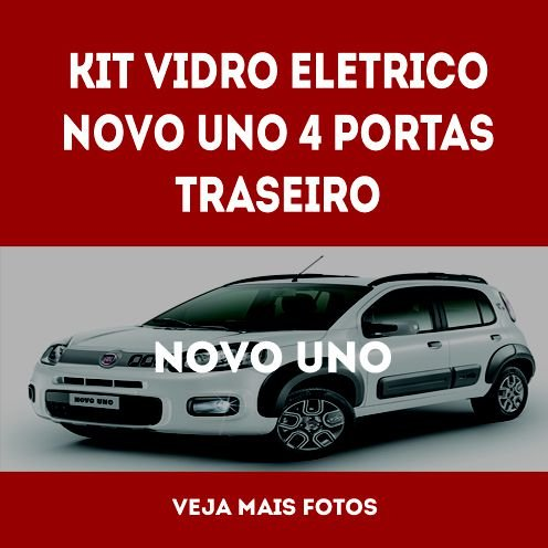 Kit Vidro Eletrico Novo Uno 4 Portas Traseiro